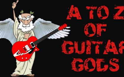 A TO Z of Guitar Gods
